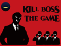 KILL BOSS the GAME