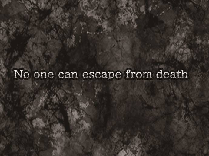 No one can escape from death
