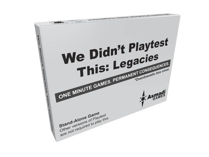 テストプレイなんてしてないよ:レガシー(We Didn't Playtest This: Legacies)